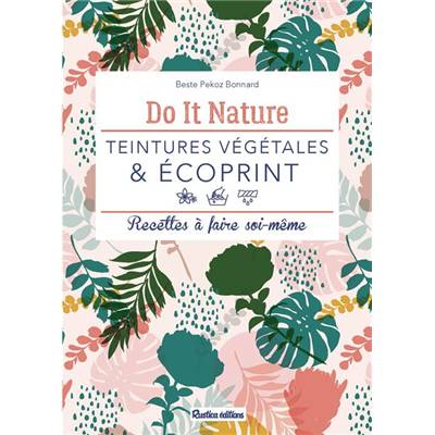 DO IT NATURE - TEINTURES VEGETALES & ECOPRINT