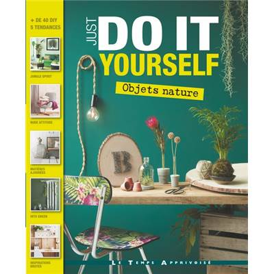 JUST DO IT YOURSELF - OBJETS NATURE