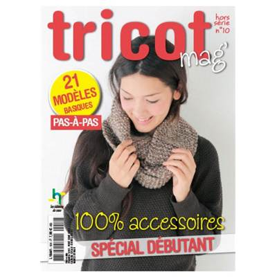 TRICOT MAG HS 10 - 100% ACCESSOIRES SPECIAL DEBUTANT