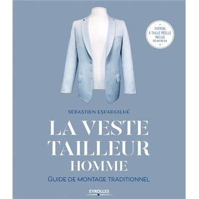 LA VESTE TAILLEUR HOMME GUIDE DE MONTAGE TRADITIONNEL