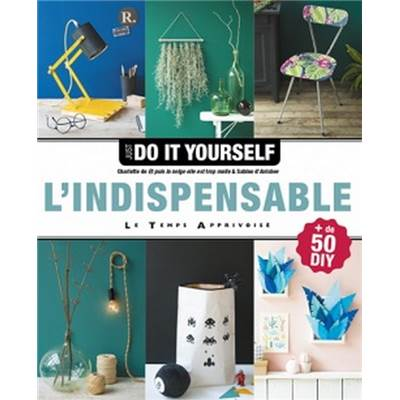 JUST DO IT YOURSELF - L'INDISPENSABLE