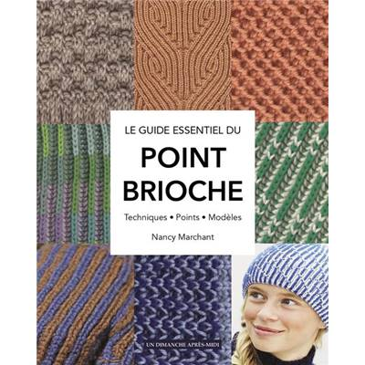 LE GUIDE ESSENTIEL DU POINT BRIOCHE - TRICOT