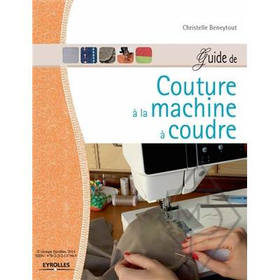 GUIDE DE COUTURE A LA MACHINE A COUDRE