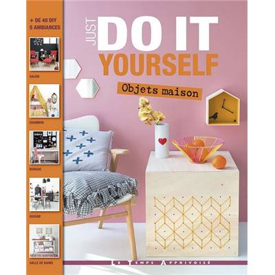JUST DO IT YOURSELF - OBJETS MAISON