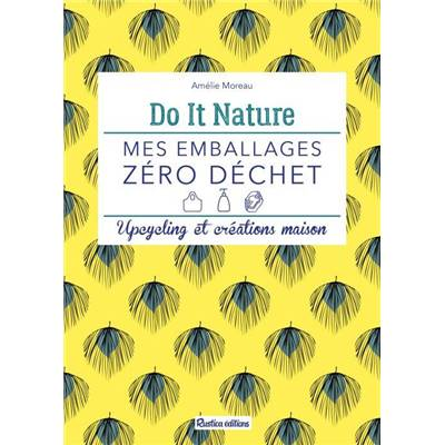 DO IT NATURE - MES EMBALLAGES ZERO DECHET -UPCYCLING CREATIONS MAISON