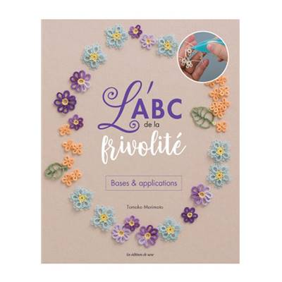 L'ABC DE LA FRIVOLITE - BASES & APPLICATIONS