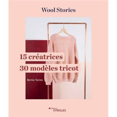 WOOL STORIES 15 CREATRICES - 30 MODELES TRICOT