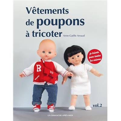 VETEMENTS DE POUPONS A TRICOTER VOL 2