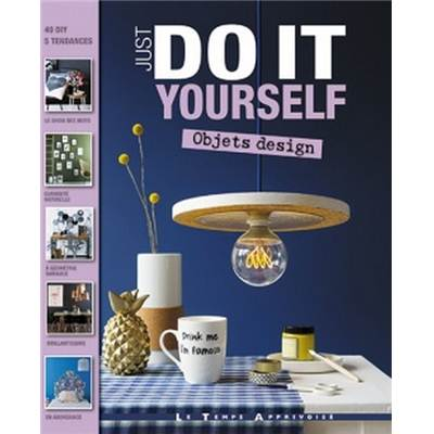 JUST DO IT YOURSELF - OBJETS DESIGN
