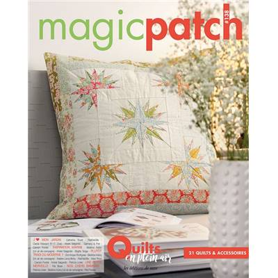 MAGIC PATCH N° 138 - QUILTS EN PLEIN AIR - 21 QUILTS & ACCESSOIRES