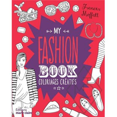 MY FASHION BOOK - COLORIAGES CREATIFS