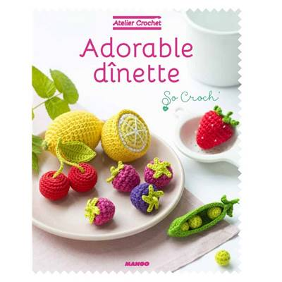 ATELIER CROCHET - ADORABLE DINETTE