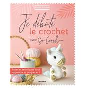 ATELIER CROCHET - JE DEBUTE LE CROCHET AVEC SO CROCH'