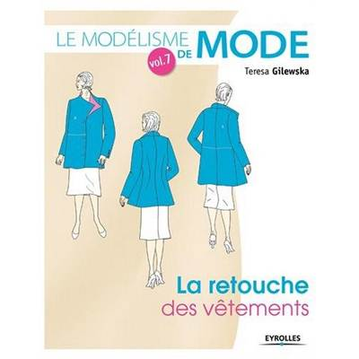 LE MODELISME DE MODE VOL 7 - LA RETOUCHE DES VETEMENTS