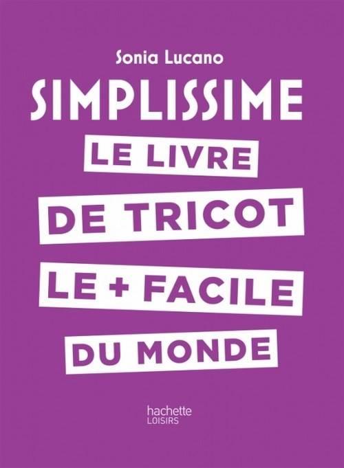 Simplissime Le Livre De Tricot Le Facile Du Monde