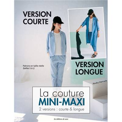 LA COUTURE MINI-MAXI 2 VERSIONS - VERSION COURTE VERSION LONGUE