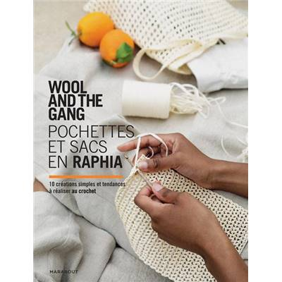 POCHETTES & SACS EN RAPHIA 10 CREATIONS - WOOL AND THE GANG