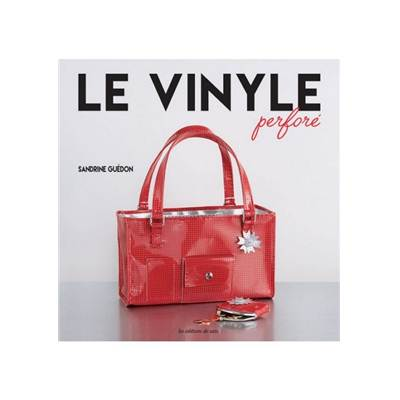 LE VINYLE PERFORE - SANDRINE GUEDON