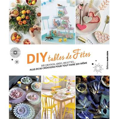 DIY TABLES DE FETES - DECORATION IDEES RECETTES