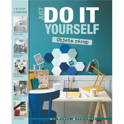 OBJETS RECUP' - JUST DO IT YOURSELF