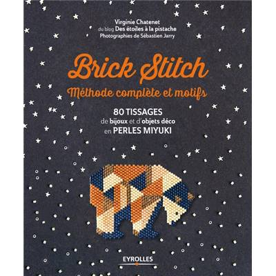 BRICK STITCH - METHODE COMPLETE ET MOTIFS