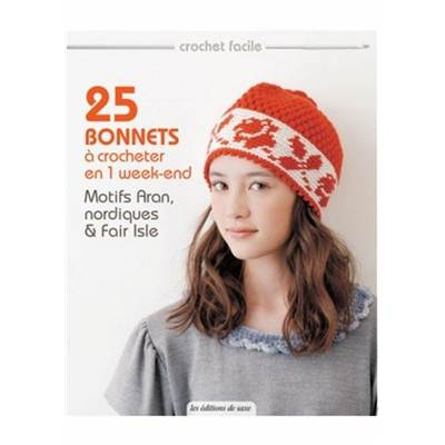 25 BONNETS A CROCHETER EN 1 WEEK END