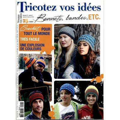 TRICOTEZ VOS IDEES N°4 - BONNETS, BANDES, ETC JAN/FEV 2015