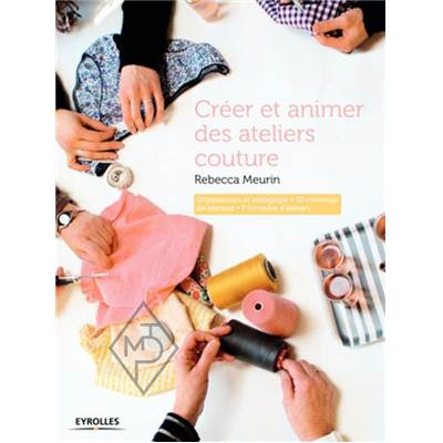 CREER ET ANIMER DES ATELIERS COUTURE