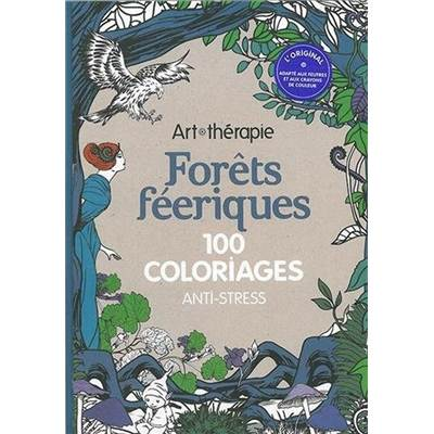 FORETS FEERIQUES - 100 COLORIAGES ANTI STRESS