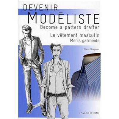 DEVENIR MODELISTE LE VETEMENT MASCULIN